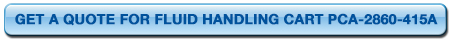 IFH-Fluid-Handling-Cart-PCA-2860-415A-quote